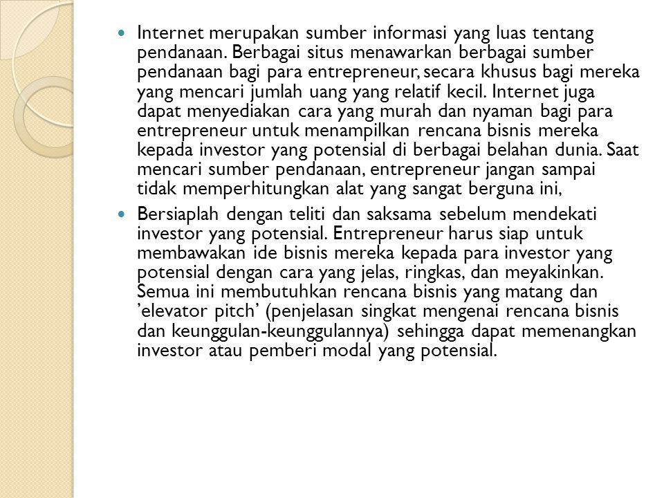  Internet merupakan sumber informasi yang luas tentang pendanaan.