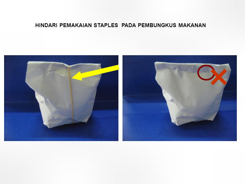  HINDARI PEMAKAIAN STAPLES PADA PEMBUNGKUS MAKANAN 38