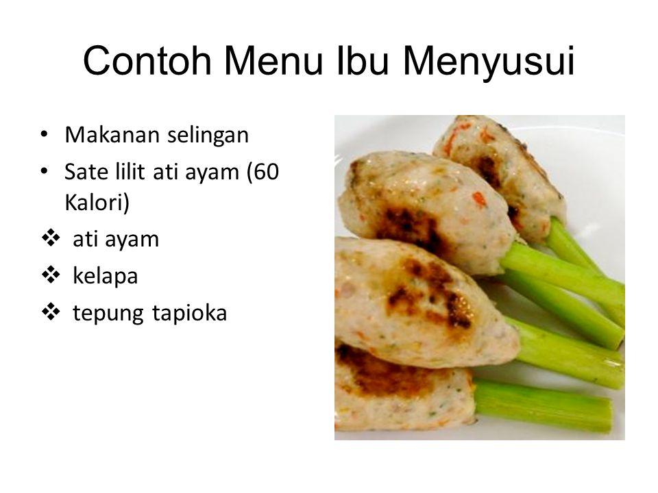 Contoh Menu Ibu Menyusui • Makanan selingan • Sate lilit ati ayam (60 Kalori)  ati ayam  kelapa  tepung tapioka