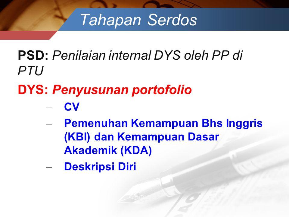 Tahapan Serdos PSD: Penilaian internal DYS oleh PP di PTU DYS: Penyusunan portofolio – CV – Pemenuhan Kemampuan Bhs Inggris (KBI) dan Kemampuan Dasar