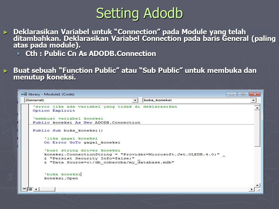 """Setting Adodb ► Deklarasikan Variabel untuk """"Connection"""" pada Module yang telah ditambahkan. Deklarasikan Variabel Connection pada baris General (pali"""