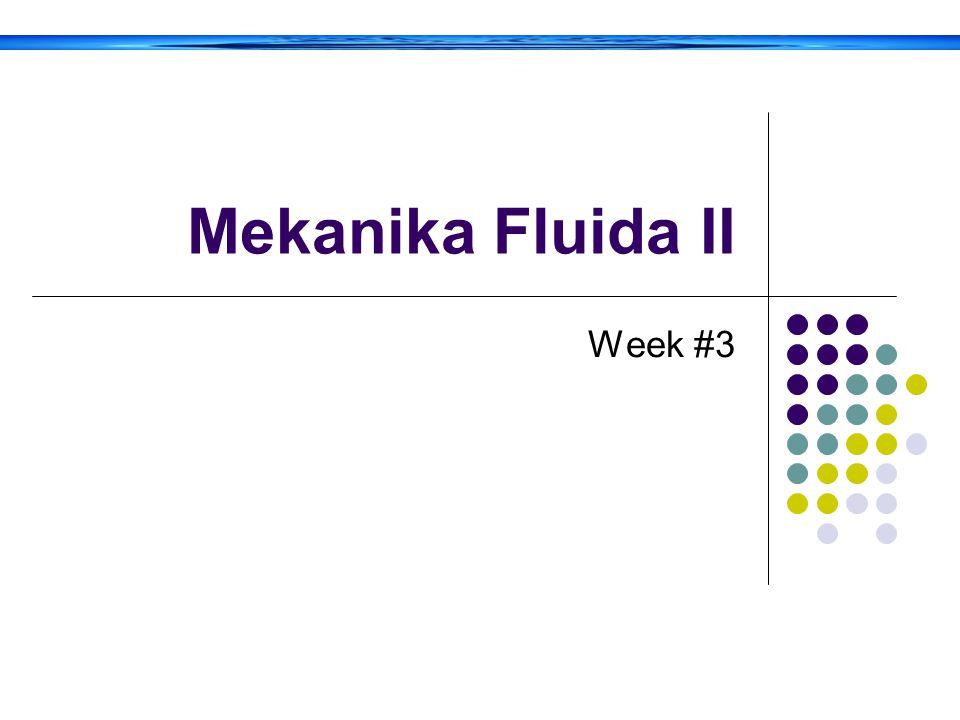 Mekanika Fluida II Week #3