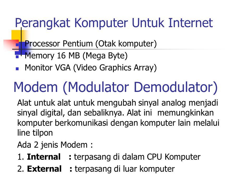 Keuntungan modem Internal yaitu harga yang lebih murah (built in), namun memiliki kelemahan tidak dapat dipindah untuk komputer lain.
