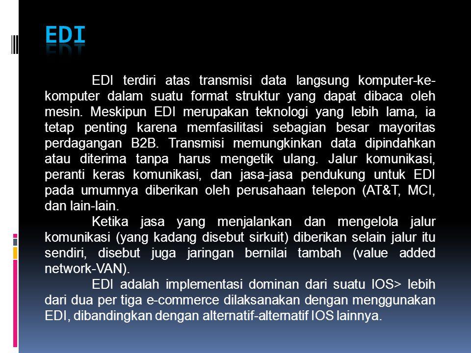 EDI terdiri atas transmisi data langsung komputer-ke- komputer dalam suatu format struktur yang dapat dibaca oleh mesin. Meskipun EDI merupakan teknol