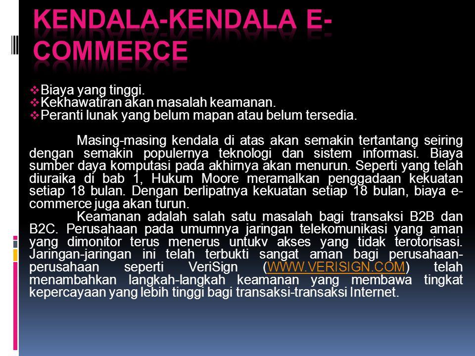 Ketika anda membaca bagian ini, pahamilah bahwa e- commerce bersifat dinamis dan ruang lingkup pengaruhnya dapat berubah dalam waktu hanya beberapa bulan.