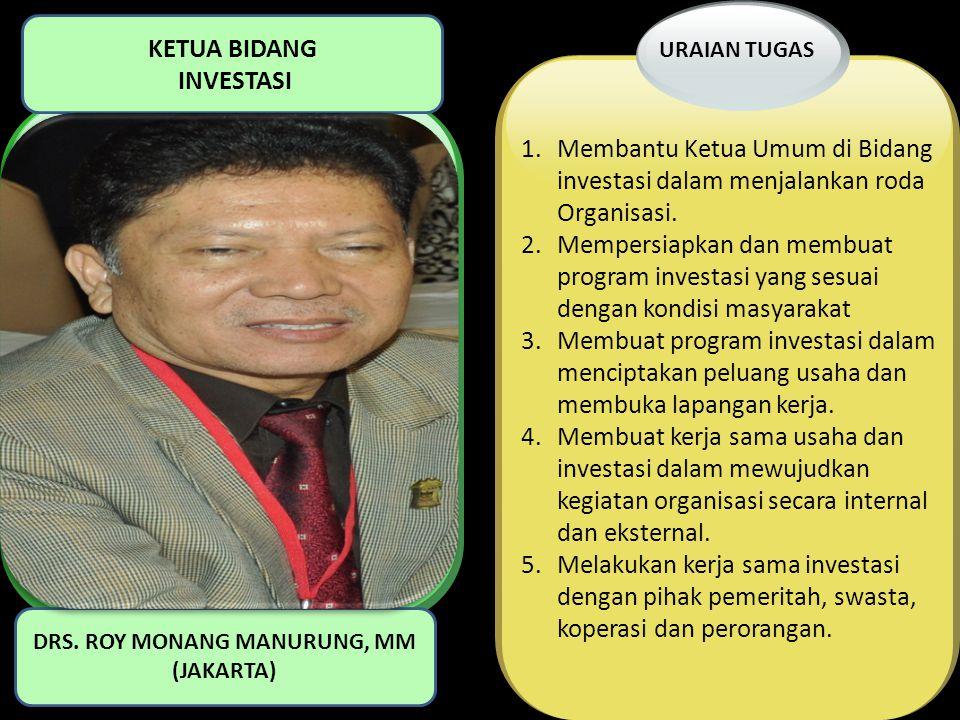 1.Membantu Ketua Umum di Bidang investasi dalam menjalankan roda Organisasi. 2.Mempersiapkan dan membuat program investasi yang sesuai dengan kondisi