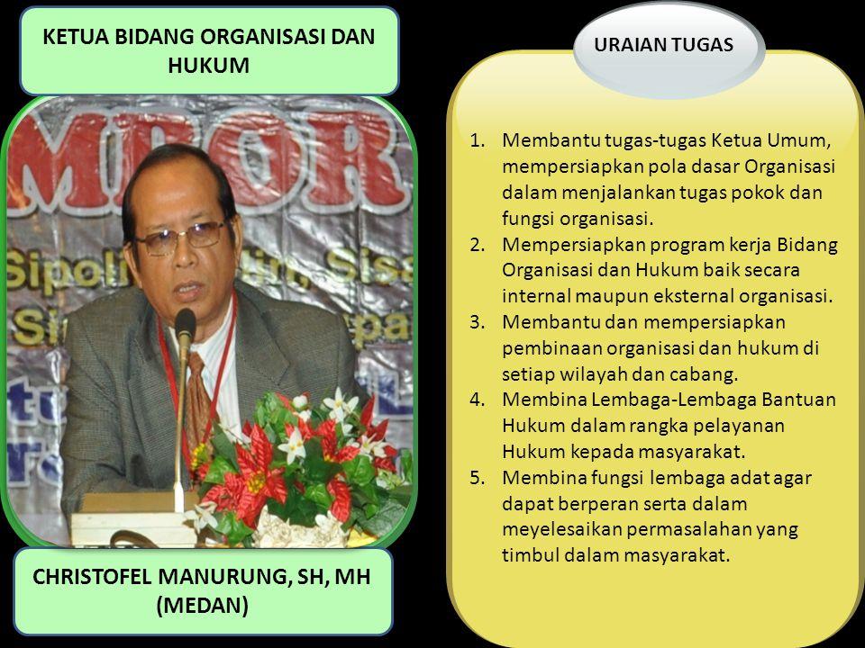 1.Membantu Tugas Ketua Umum di Bidang pembinaan Pendidikan dan SDM.