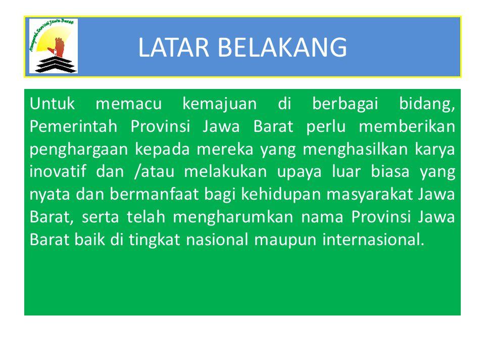 Pemberian penghargaan tersebut diharapkan dapat menjadi kebanggaan bagi yang bersangkutan, masyarakat dan lingkungannya, serta menumbuhkan motivasi masyarakat untuk berkontribusi pada pembangunan di Jawa Barat.