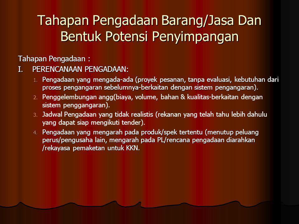 SUMBER HUKUM 1.UU No.28 Th. 1999 ttg Penyelenggaraan Negara yg Bersih & Bebas KKN.
