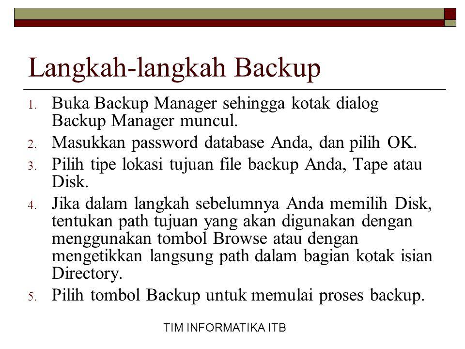 TIM INFORMATIKA ITB Langkah-langkah Backup 1.