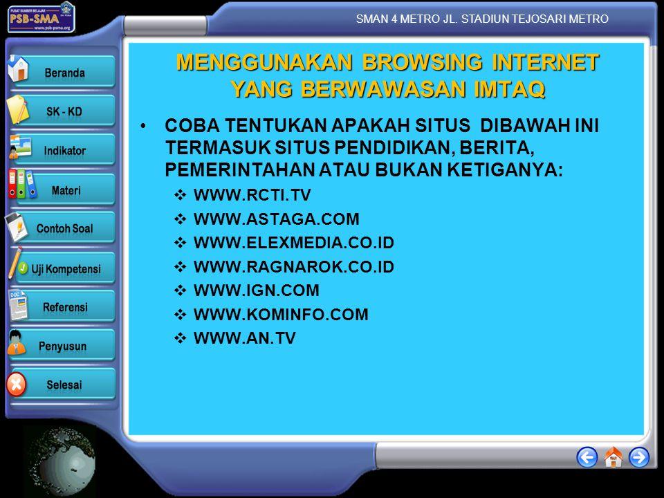 SMAN 4 METRO JL.STADIUN TEJOSARI METRO MENGGUNAKAN BROWSING INTERNET YANG BERWAWASAN IMTAQ 3.