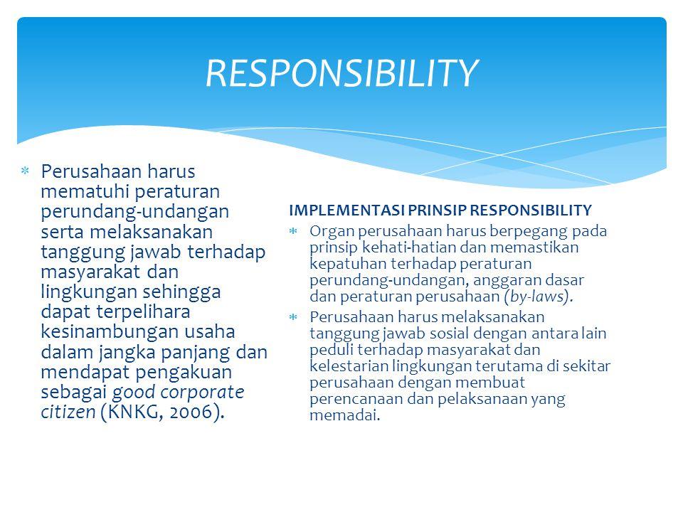 Perusahaan harus mematuhi peraturan perundang-undangan serta melaksanakan tanggung jawab terhadap masyarakat dan lingkungan sehingga dapat terpeliha