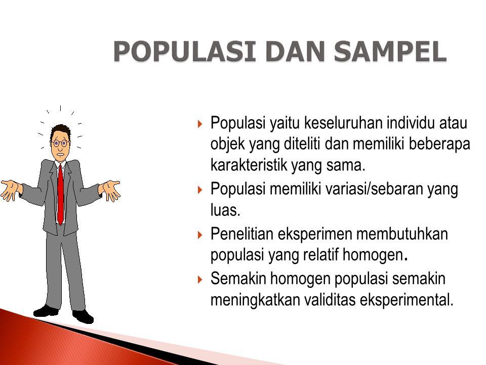 Tujuan Instruksional TIU  Mahasiswa mampu memahami tahapan penelitian eksperimen TIK  Mahasiswa mengetahui perbedaan populasi dan sampel  Mampu menyebutkan teknik sampling yang digunakan