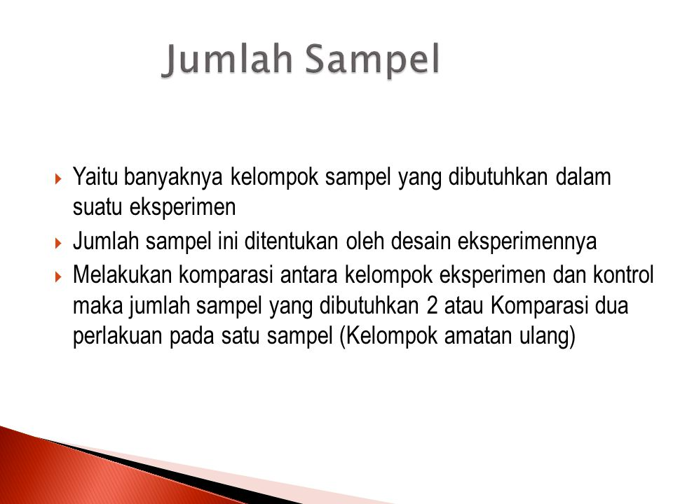 Aspek Sampel Untuk memperoleh keadaan sampel yang representatif, ada bebrapa aspek sampel yang harus diperhatikan peneliti, yaitu: ◦ Jumlah Sampel (Nu