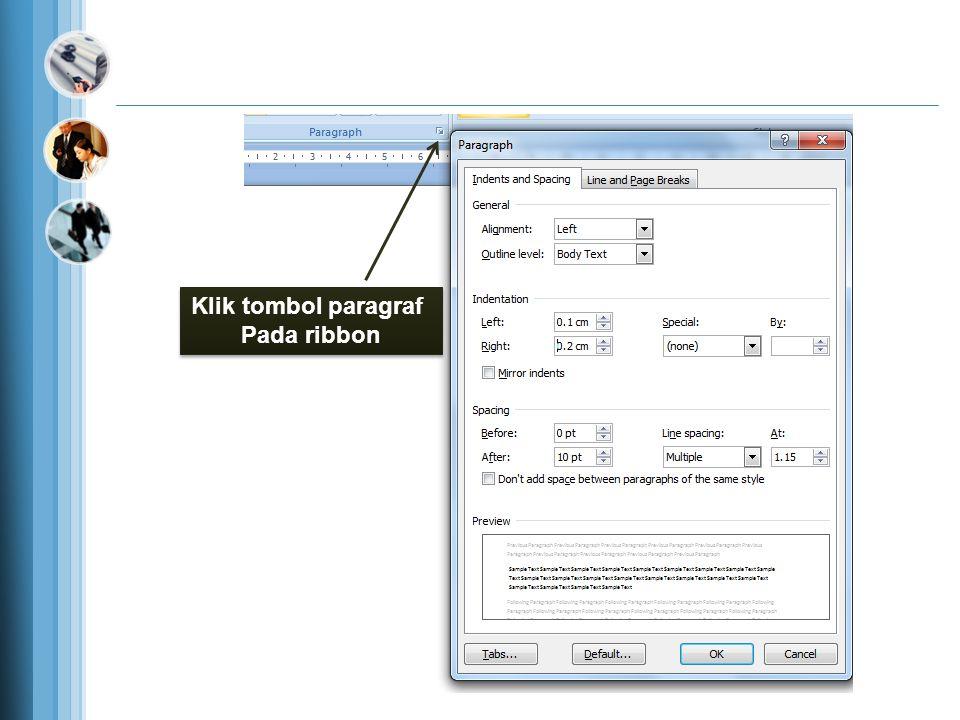 Mengatur Perataan Teks Paragraf •Perataan teks dalam paragraf dapat dilakukan dengan posisi rata sisi kiri (left-align), rata sisi kanan (right-align)