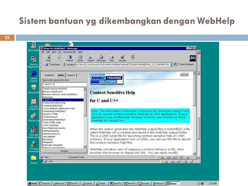 Sistem bantuan yg dikembangkan dengan WebHelp 22