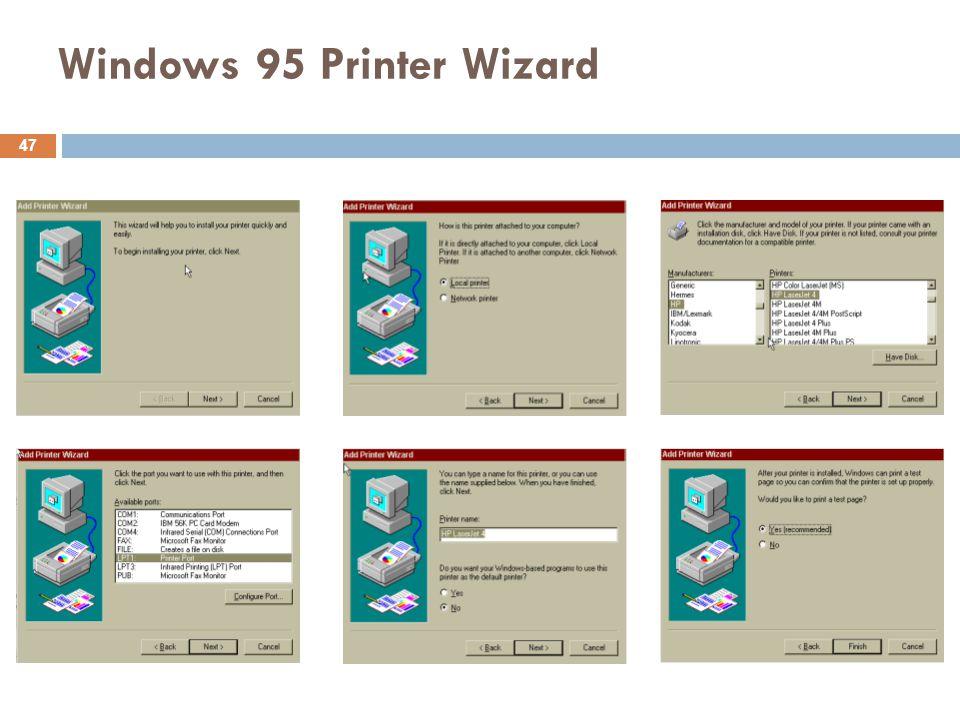Windows 95 Printer Wizard 47