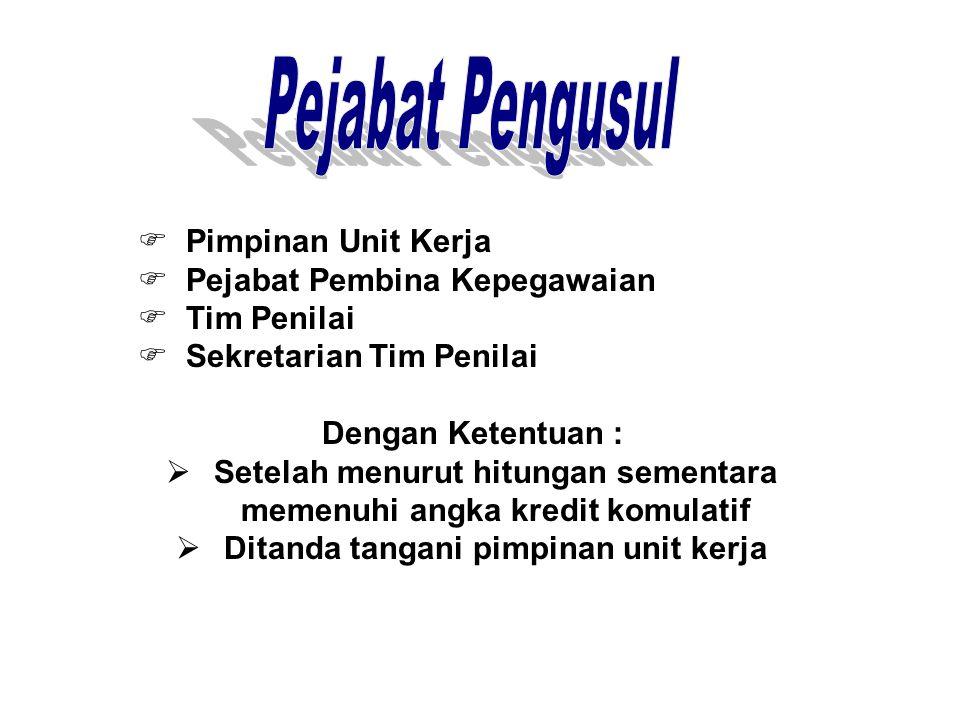  Tim Penilai Pusat (Mendiknas)  Bagi Guru Pembina sd Guru Utama  Tim Penilai Provinsi (Kanwil)  Guru Madya sd Guru Dewasa Tk. 1  Tim Penilai Kand