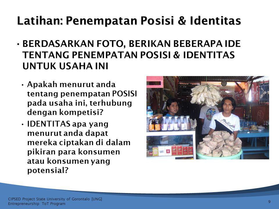 9 Latihan: Penempatan Posisi & Identitas • BERDASARKAN FOTO, BERIKAN BEBERAPA IDE TENTANG PENEMPATAN POSISI & IDENTITAS UNTUK USAHA INI CIPSED Project