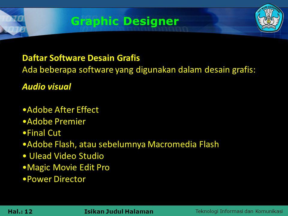 Teknologi Informasi dan Komunikasi Hal.: 12Isikan Judul Halaman Graphic Designer Daftar Software Desain Grafis Ada beberapa software yang digunakan da