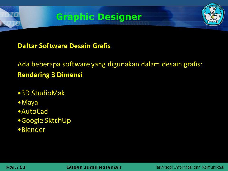 Teknologi Informasi dan Komunikasi Hal.: 13Isikan Judul Halaman Graphic Designer Daftar Software Desain Grafis Ada beberapa software yang digunakan da