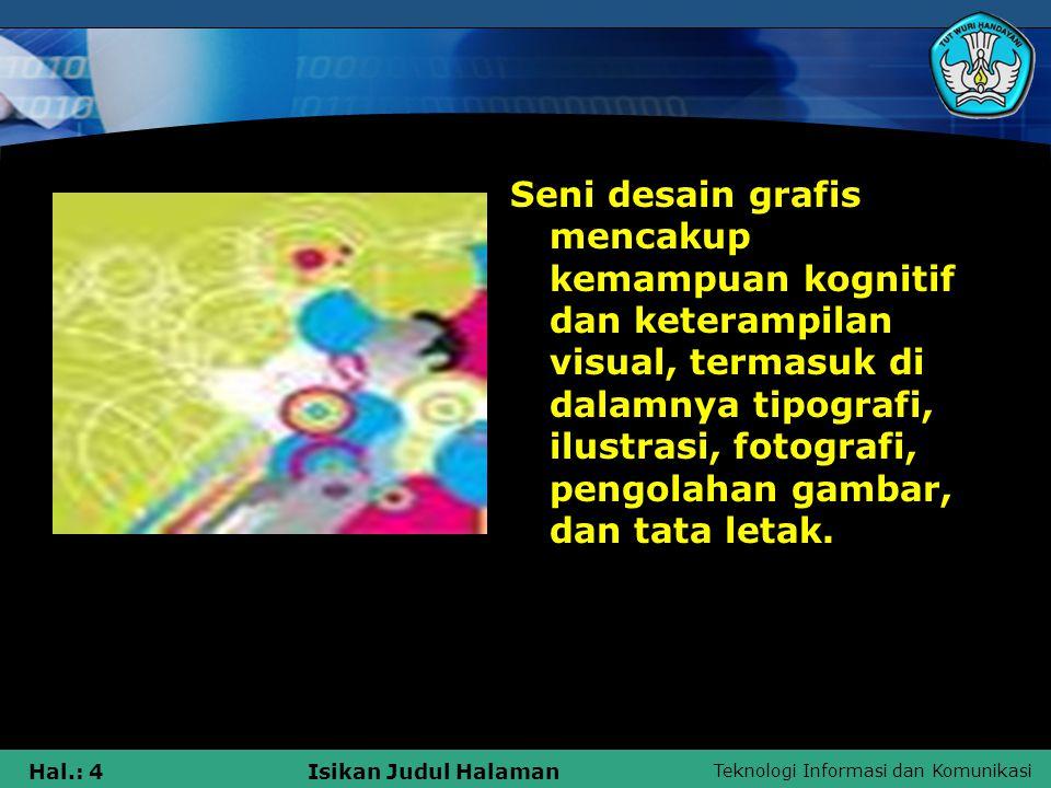 Teknologi Informasi dan Komunikasi Hal.: 85Isikan Judul Halaman Bidang Graphic Designer a.
