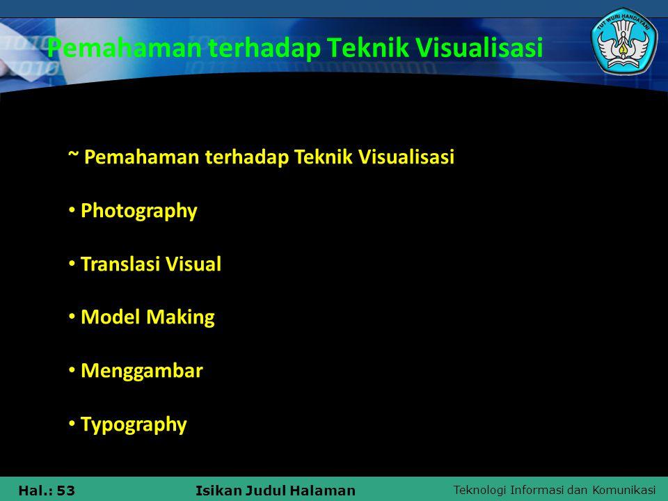 Teknologi Informasi dan Komunikasi Hal.: 53Isikan Judul Halaman Pemahaman terhadap Teknik Visualisasi ~ Pemahaman terhadap Teknik Visualisasi • Photog