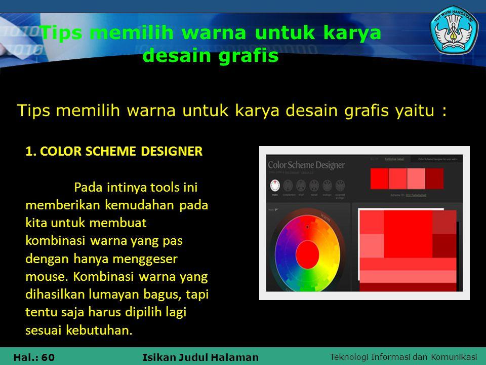 Teknologi Informasi dan Komunikasi Hal.: 60Isikan Judul Halaman Tips memilih warna untuk karya desain grafis Tips memilih warna untuk karya desain gra