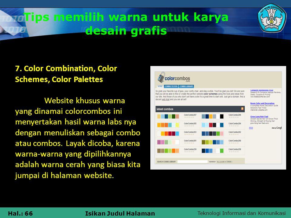 Teknologi Informasi dan Komunikasi Hal.: 66Isikan Judul Halaman 7. Color Combination, Color Schemes, Color Palettes Website khusus warna yang dinamai
