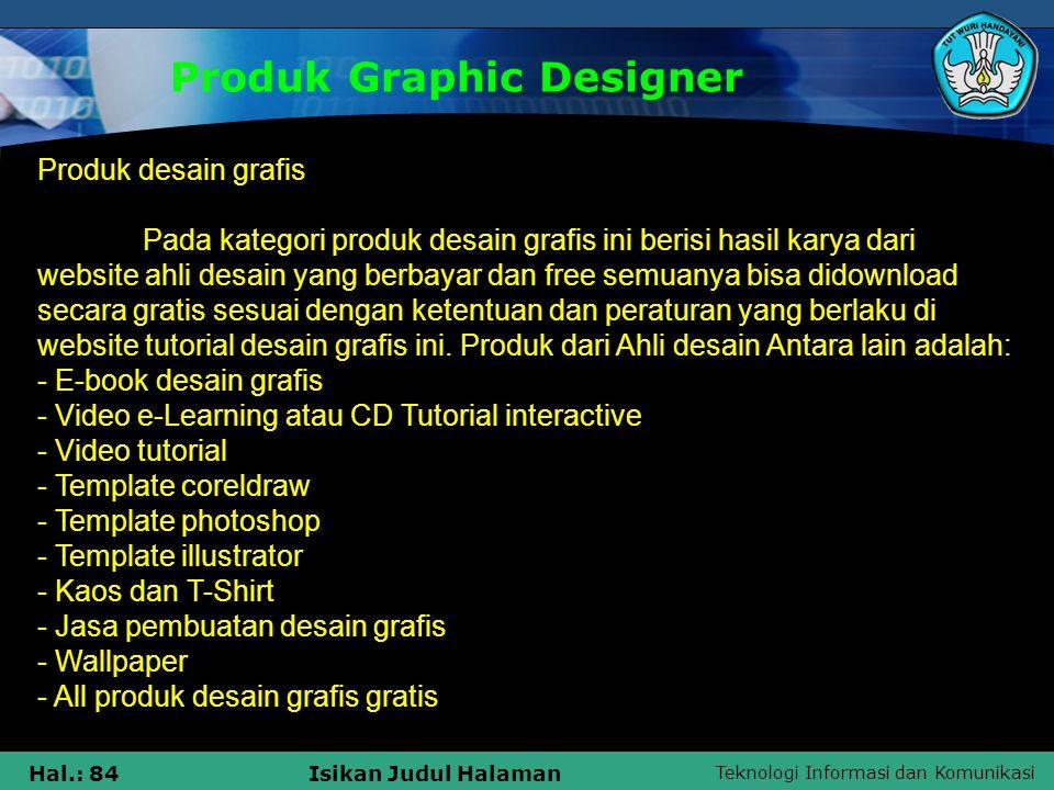 Teknologi Informasi dan Komunikasi Hal.: 84Isikan Judul Halaman Produk Graphic Designer Produk desain grafis Pada kategori produk desain grafis ini be
