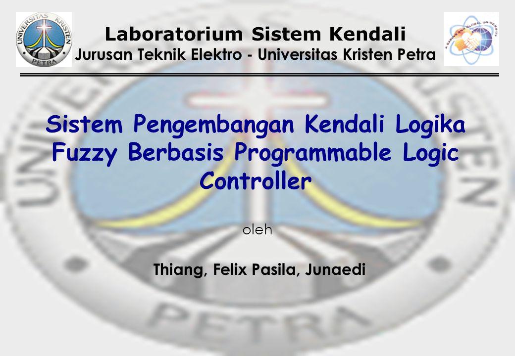 Sistem Pengembangan Kendali Logika Fuzzy Berbasis Programmable Logic Controller Laboratorium Sistem Kendali Jurusan Teknik Elektro - Universitas Krist