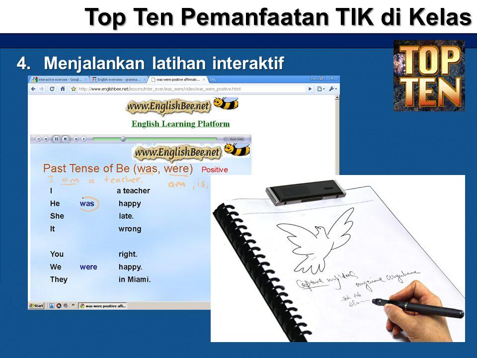 4.Menjalankan latihan interaktif Top Ten Pemanfaatan TIK di Kelas