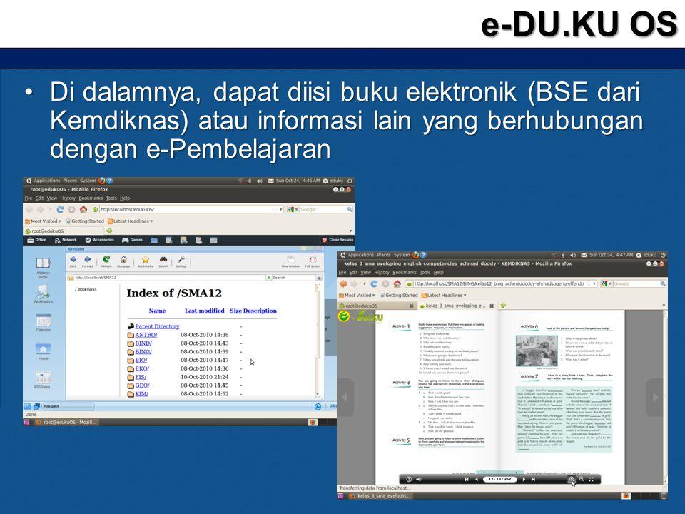 •Di dalamnya, dapat diisi buku elektronik (BSE dari Kemdiknas) atau informasi lain yang berhubungan dengan e-Pembelajaran e-DU.KU OS