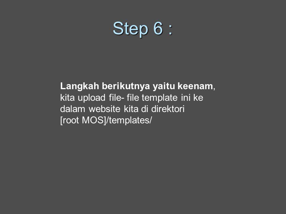 Step 6 : Langkah berikutnya yaitu keenam, kita upload file- file template ini ke dalam website kita di direktori [root MOS]/templates/