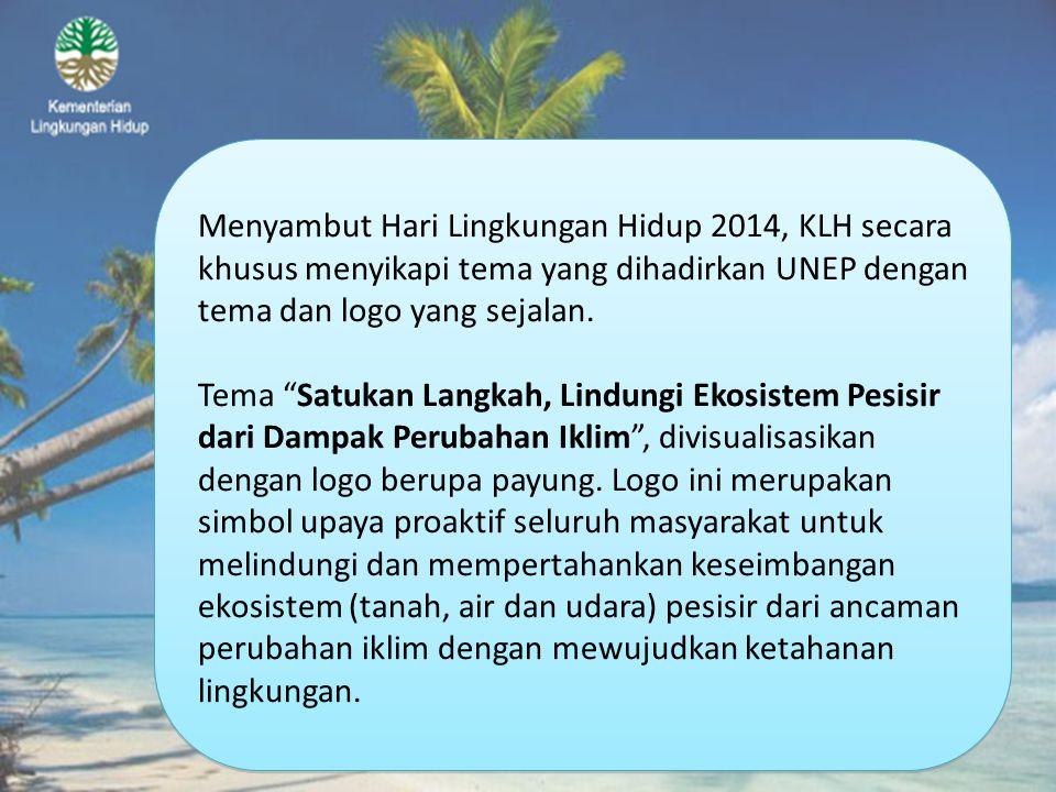 """Menyambut Hari Lingkungan Hidup 2014, KLH secara khusus menyikapi tema yang dihadirkan UNEP dengan tema dan logo yang sejalan. Tema """"Satukan Langkah,"""