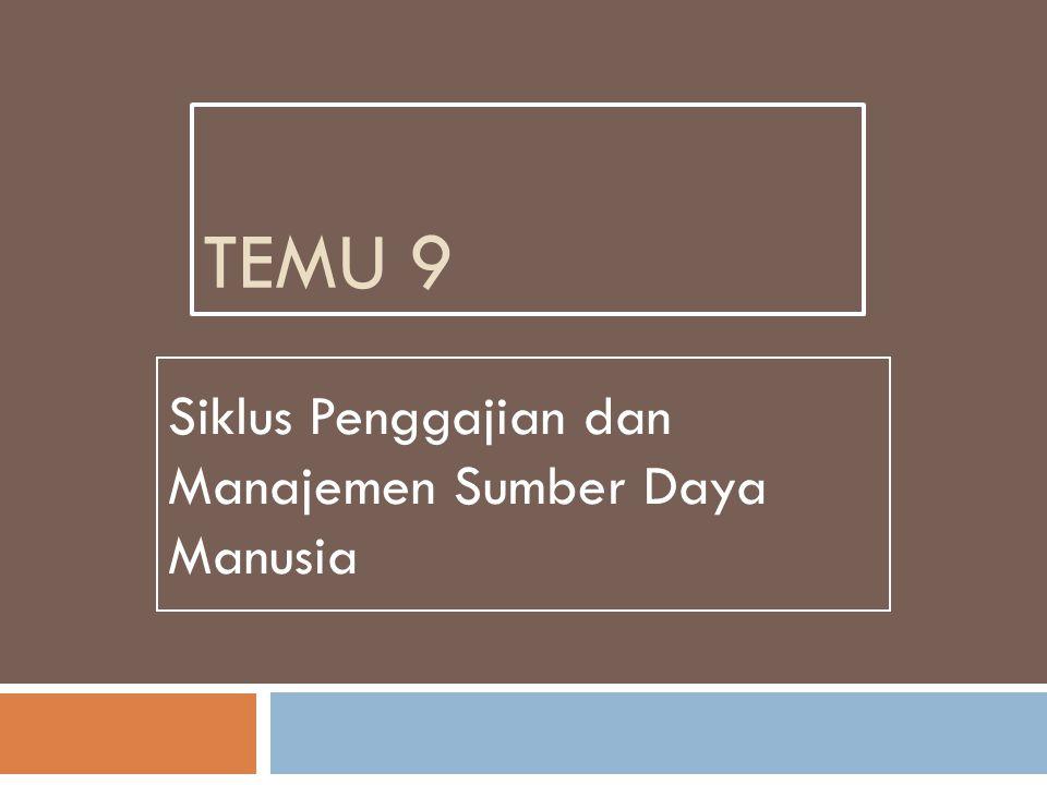 TEMU 9 Siklus Penggajian dan Manajemen Sumber Daya Manusia