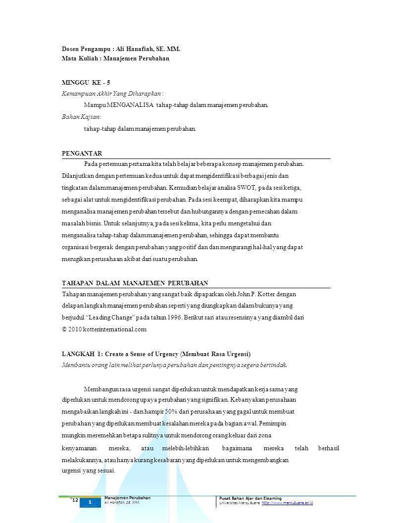 Dosen Pengampu : Ali Hanafiah, SE. MM. Mata Kuliah : Manajemen Perubahan MINGGU KE - 5 Kemampuan Akhir Yang Diharapkan : Mampu MENGANALISA tahap-tahap
