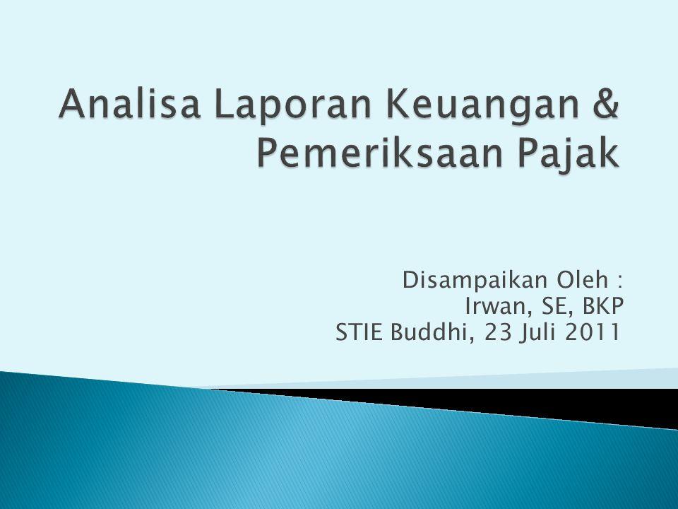 Disampaikan Oleh : Irwan, SE, BKP STIE Buddhi, 23 Juli 2011
