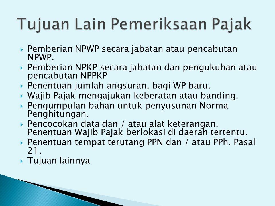 Pemberian NPWP secara jabatan atau pencabutan NPWP.  Pemberian NPKP secara jabatan dan pengukuhan atau pencabutan NPPKP  Penentuan jumlah angsuran