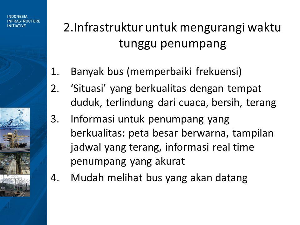 1.Banyak bus (memperbaiki frekuensi) 2.'Situasi' yang berkualitas dengan tempat duduk, terlindung dari cuaca, bersih, terang 3.Informasi untuk penumpa