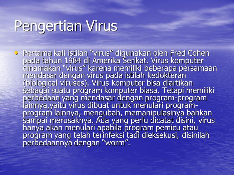 """Pengertian Virus • Pertama kali istilah """"virus"""" digunakan oleh Fred Cohen pada tahun 1984 di Amerika Serikat. Virus komputer dinamakan """"virus"""" karena"""