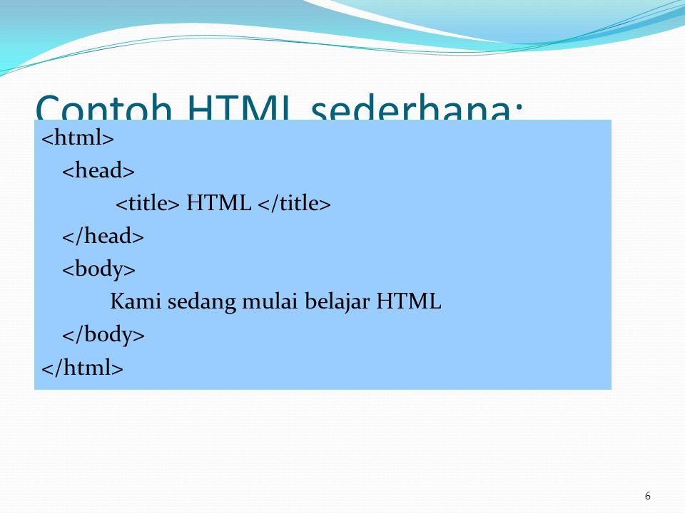 Contoh HTML sederhana: HTML Kami sedang mulai belajar HTML 6