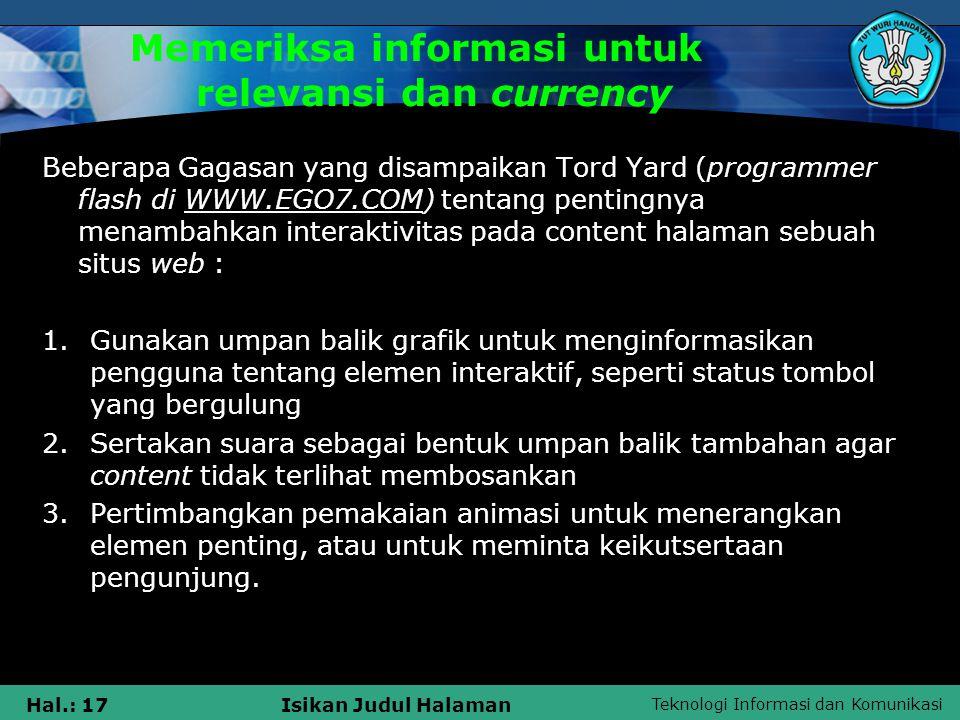 Teknologi Informasi dan Komunikasi Hal.: 17Isikan Judul Halaman Memeriksa informasi untuk relevansi dan currency Beberapa Gagasan yang disampaikan Tor