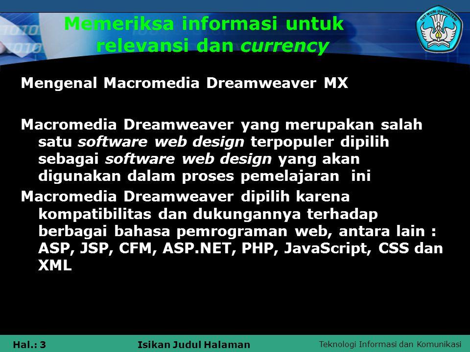 Teknologi Informasi dan Komunikasi Hal.: 3Isikan Judul Halaman Memeriksa informasi untuk relevansi dan currency Mengenal Macromedia Dreamweaver MX Mac