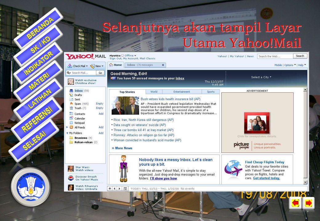 •Ketik mail.yahoo.com pada browser •Isikan yahoo id anda pada kotak Yahoo ID •Isikan password pada kotak Password •Klik tombol Sign In Login ke Yahoo.