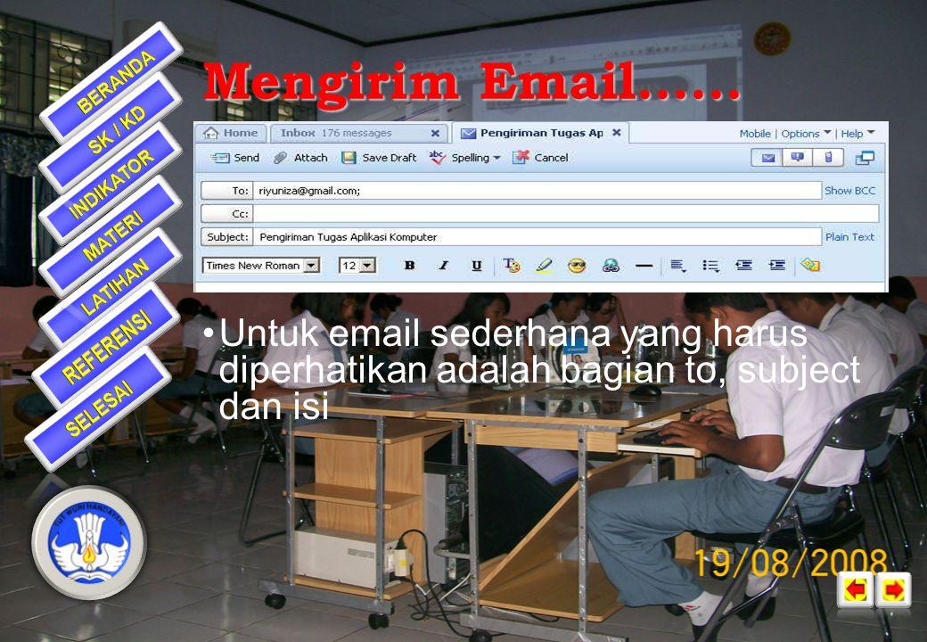 •Untuk memulai mengirim email klik tombol New pada layar email Mengirim Email