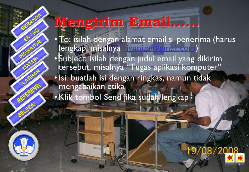 •Untuk email sederhana yang harus diperhatikan adalah bagian to, subject dan isi Mengirim Email......