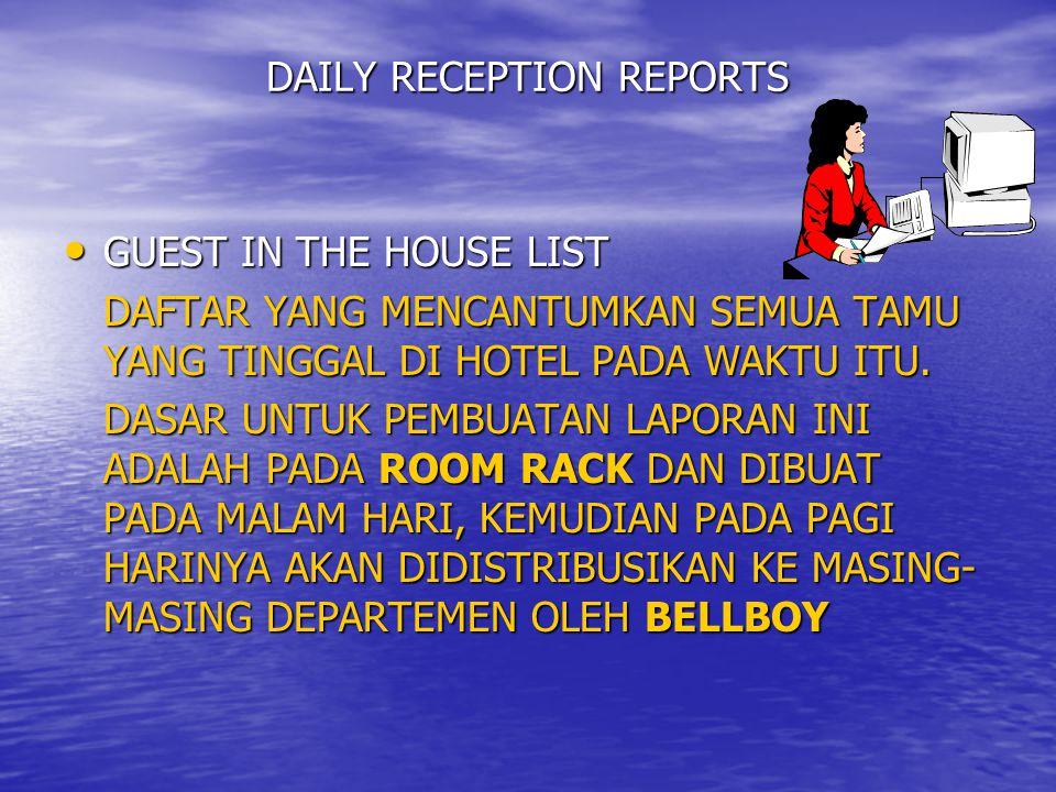 DAILY RECEPTION REPORTS • GUEST IN THE HOUSE LIST DAFTAR YANG MENCANTUMKAN SEMUA TAMU YANG TINGGAL DI HOTEL PADA WAKTU ITU.