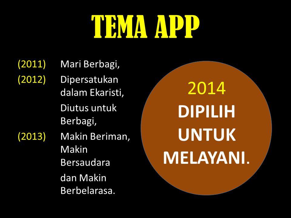 TEMA APP (2011) Mari Berbagi, (2012)Dipersatukan dalam Ekaristi, Diutus untuk Berbagi, (2013)Makin Beriman, Makin Bersaudara dan Makin Berbelarasa. 20