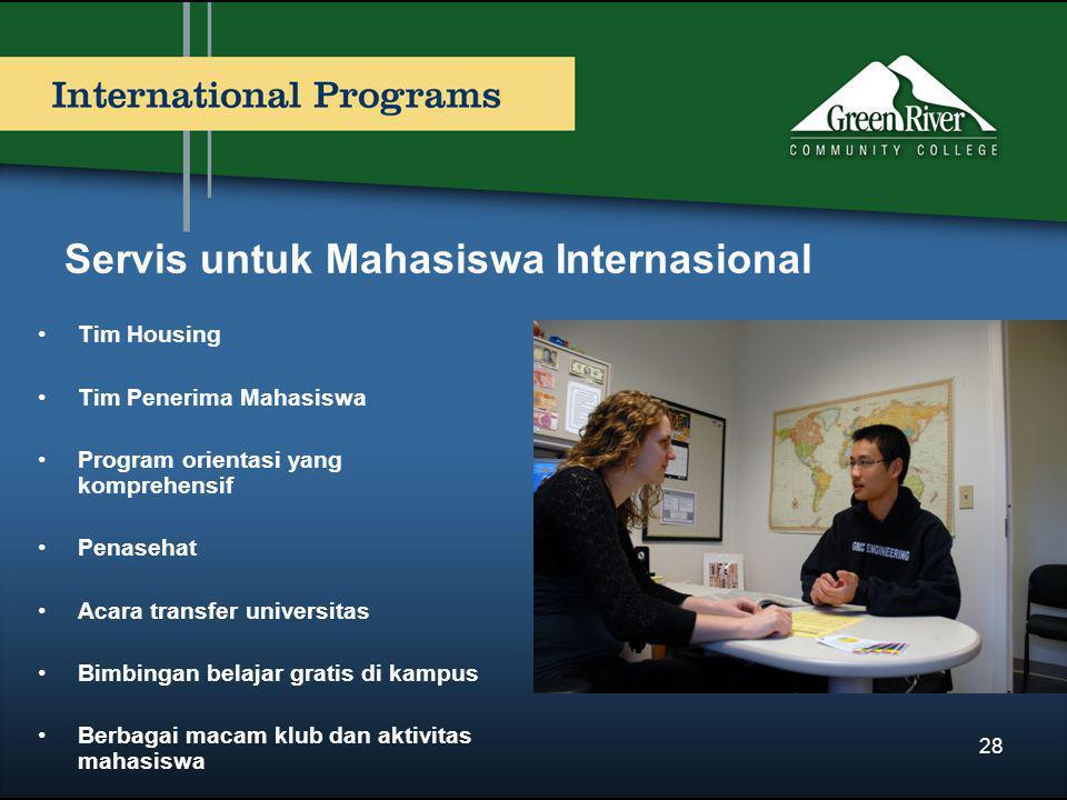 Servis untuk Mahasiswa Internasional •Tim Housing •Tim Penerima Mahasiswa •Program orientasi yang komprehensif •Penasehat •Acara transfer universitas •Bimbingan belajar gratis di kampus •Berbagai macam klub dan aktivitas mahasiswa 28